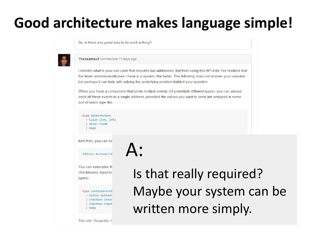 Good architecture makes language simple! Is tha...