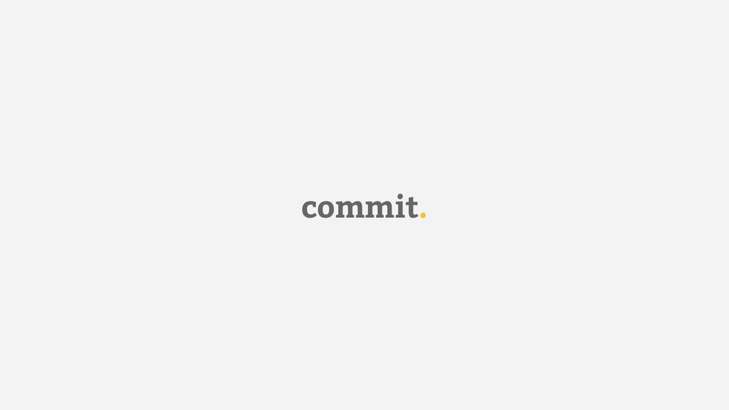 commit.