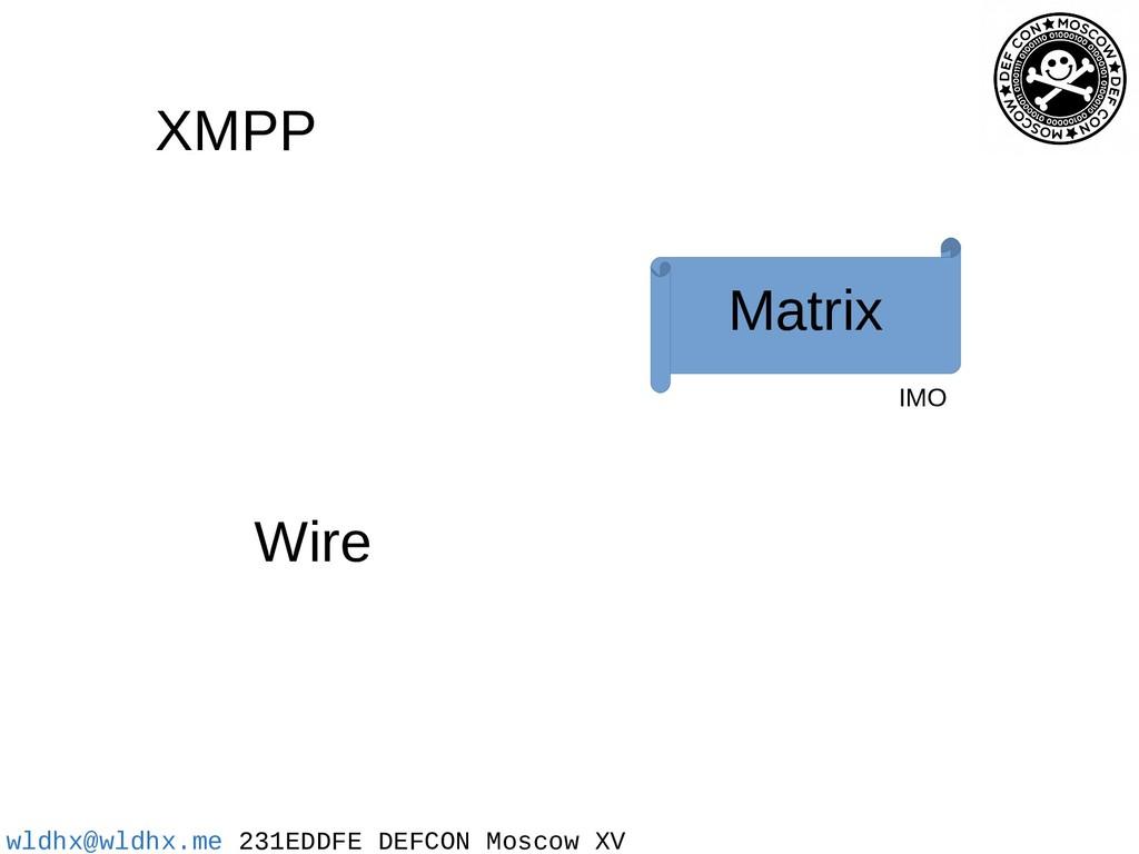 wldhx@wldhx.me 231EDDFE DEFCON Moscow XV XMPP W...