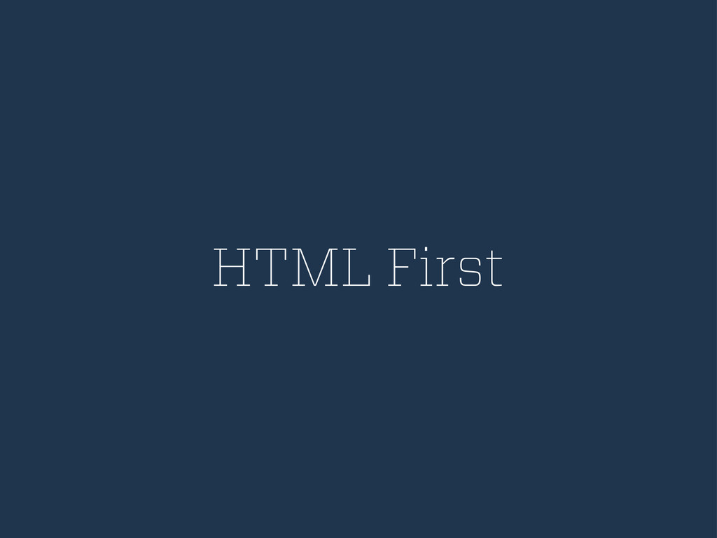 HTML First