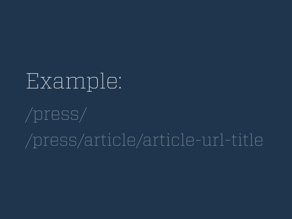 Example: /press/ /press/article/article-url-tit...