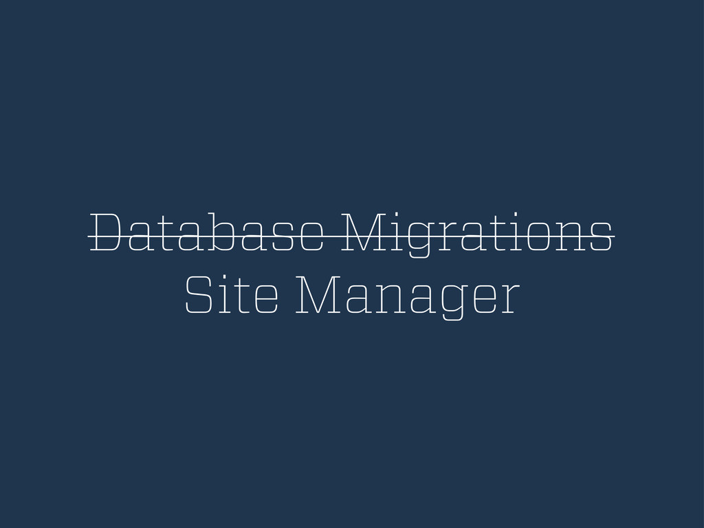 Database Migrations Site Manager