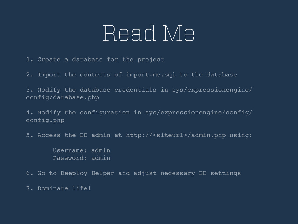 Read Me 1. Create a database for the project 2....