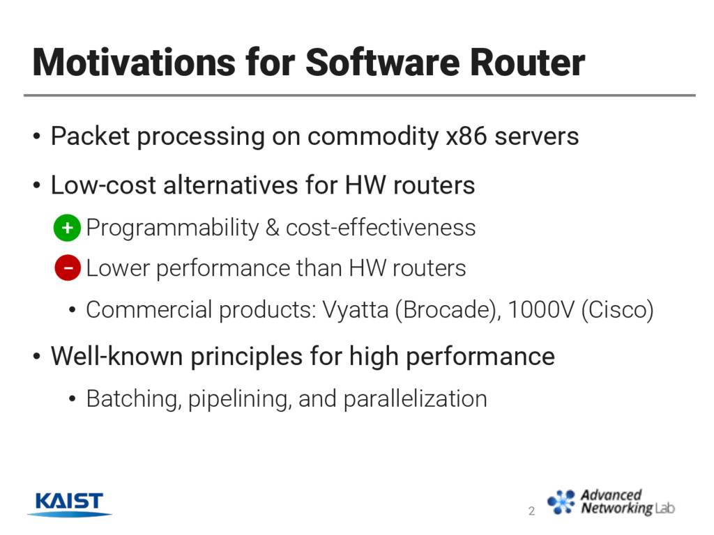 Motivations for Software Router • Packet proces...