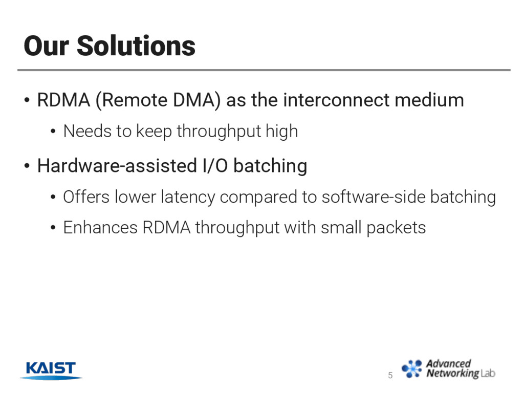 Our Solutions • RDMA (Remote DMA) as the interc...