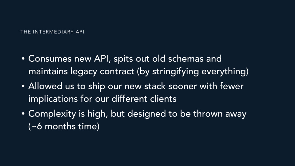 • Consumes new API, spits out old schemas and m...