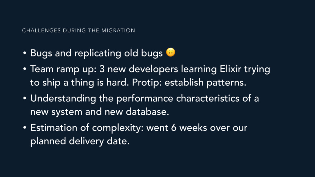 • Bugs and replicating old bugs  • Team ramp up...