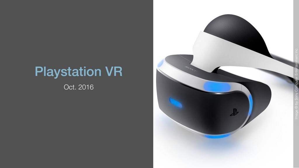 Playstation VR Oct. 2016 Image © by Sony Comput...