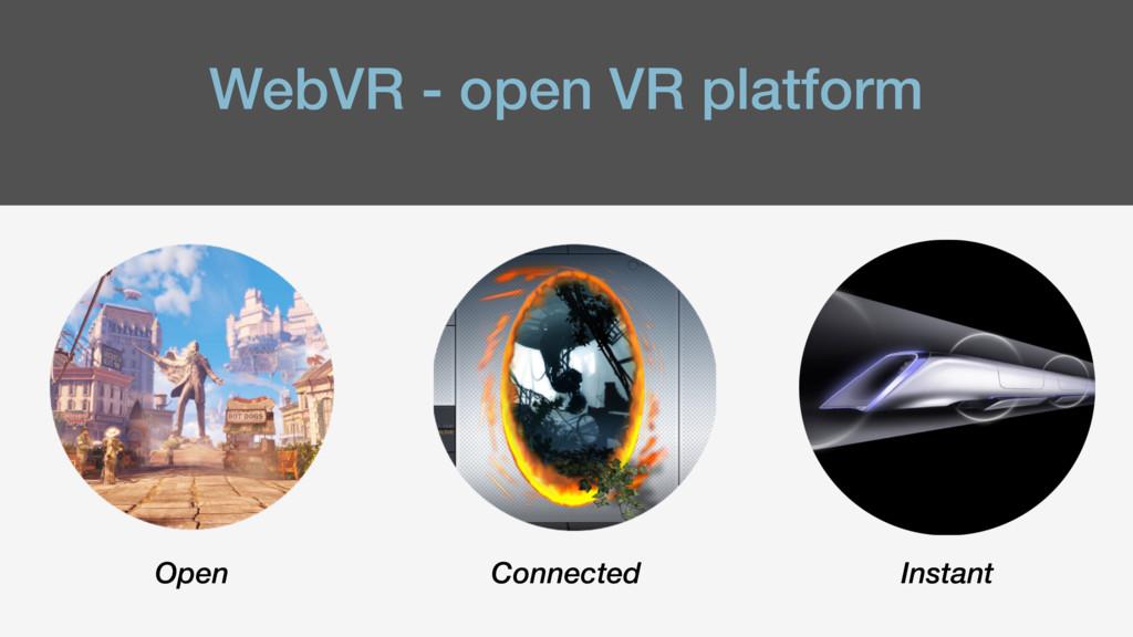 WebVR - open VR platform Open Connected Instant