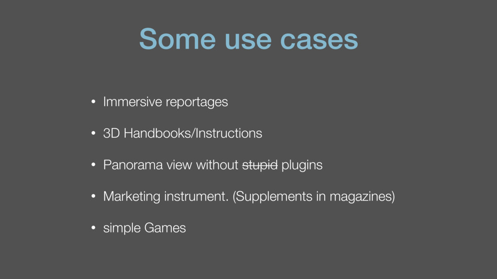 Some use cases • Immersive reportages • 3D Hand...
