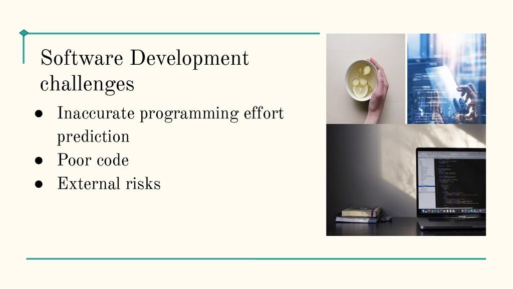 ● Inaccurate programming effort prediction ● Po...