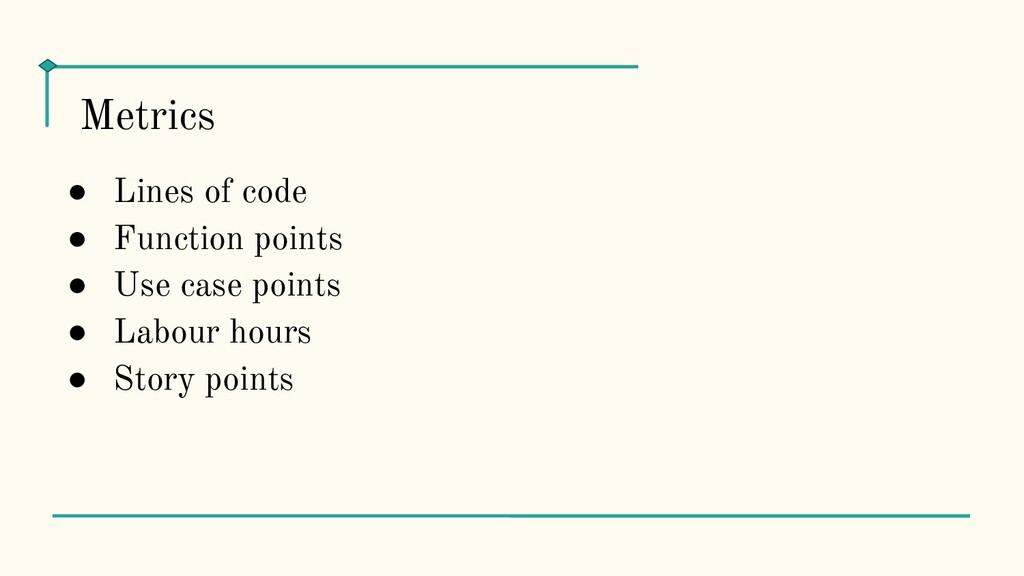 ● Lines of code ● Function points ● Use case po...
