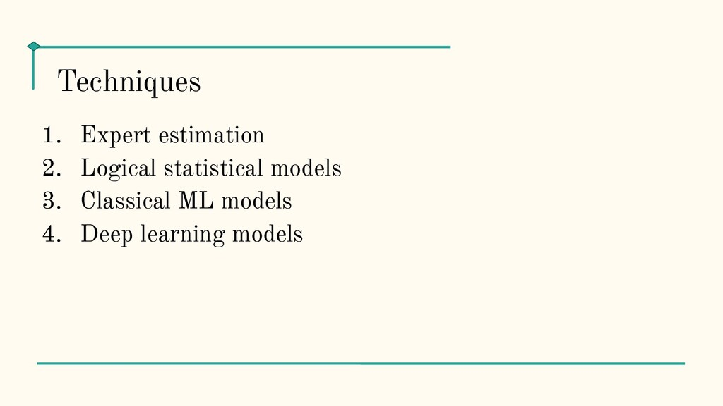 1. Expert estimation 2. Logical statistical mod...
