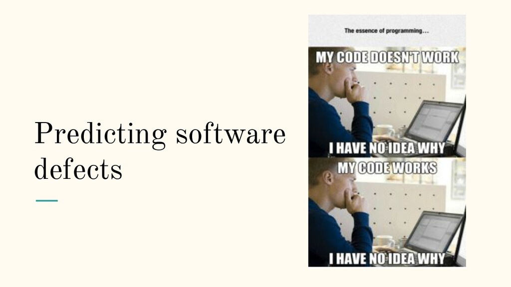 Predicting software defects