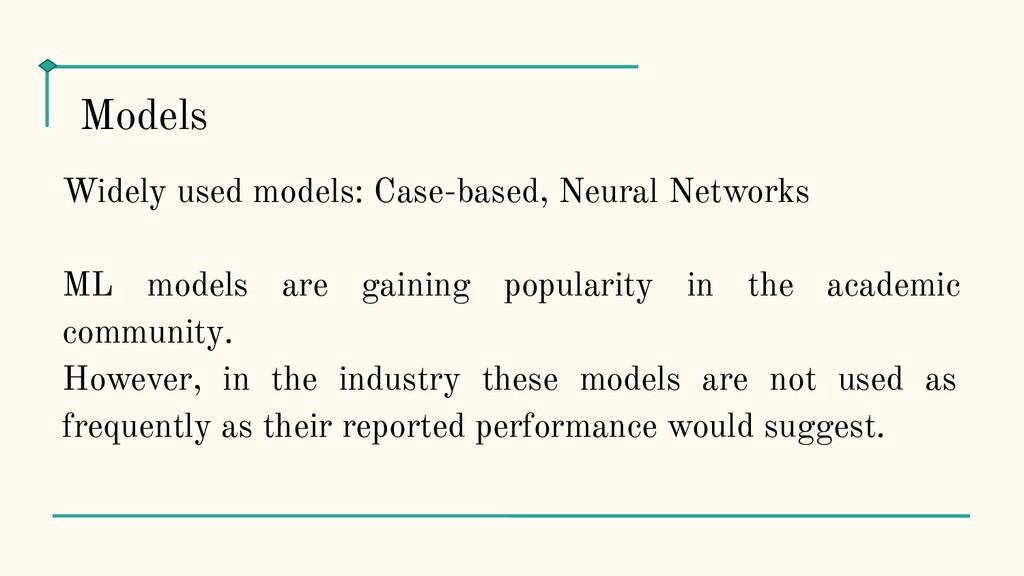 Widely used models: Case-based, Neural Networks...