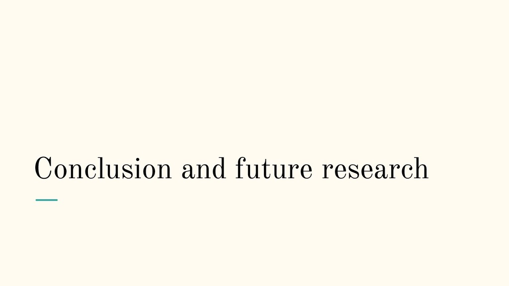 Conclusion and future research