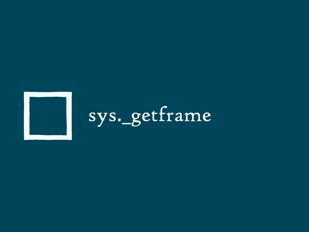 sys._getframe