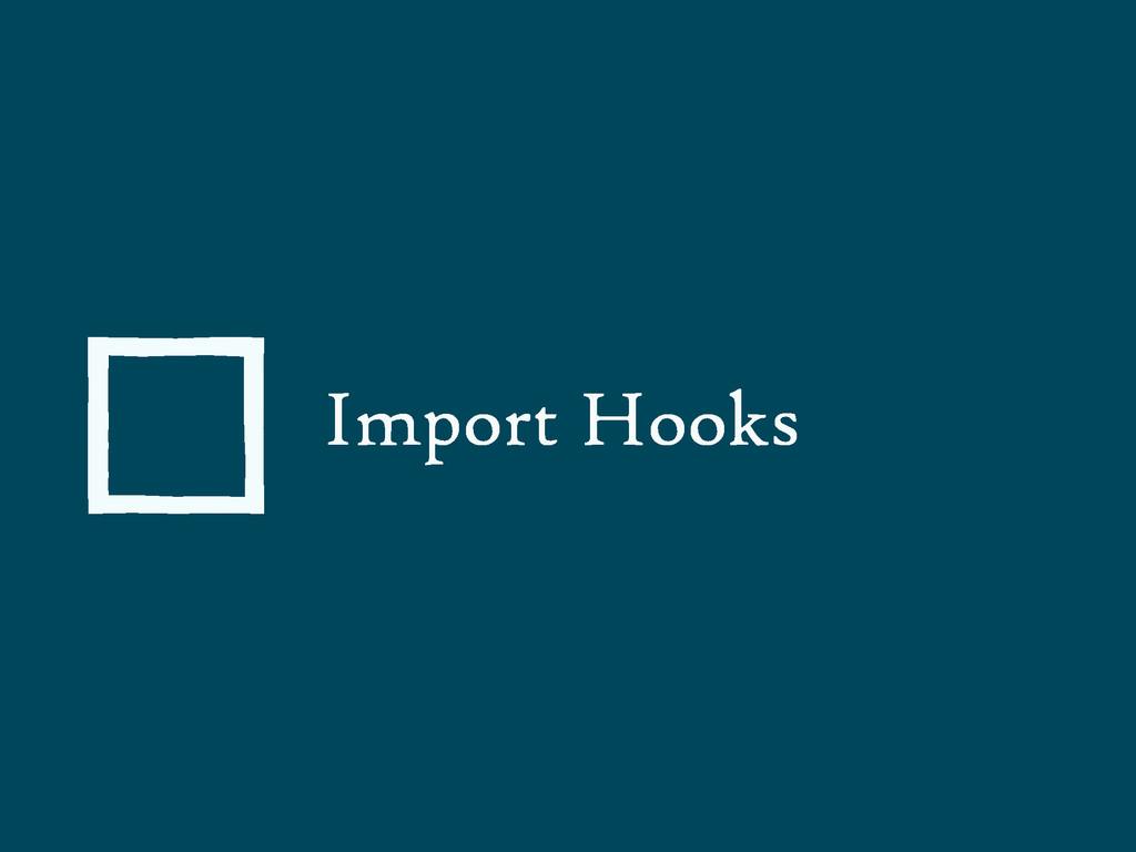 Import Hooks