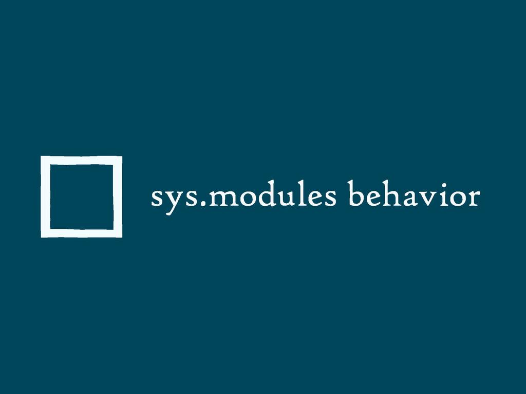 sys.modules behavior