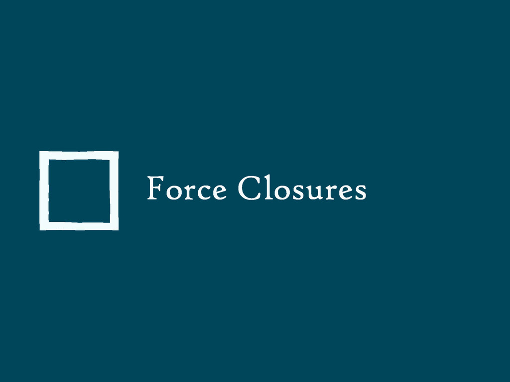Force Closures