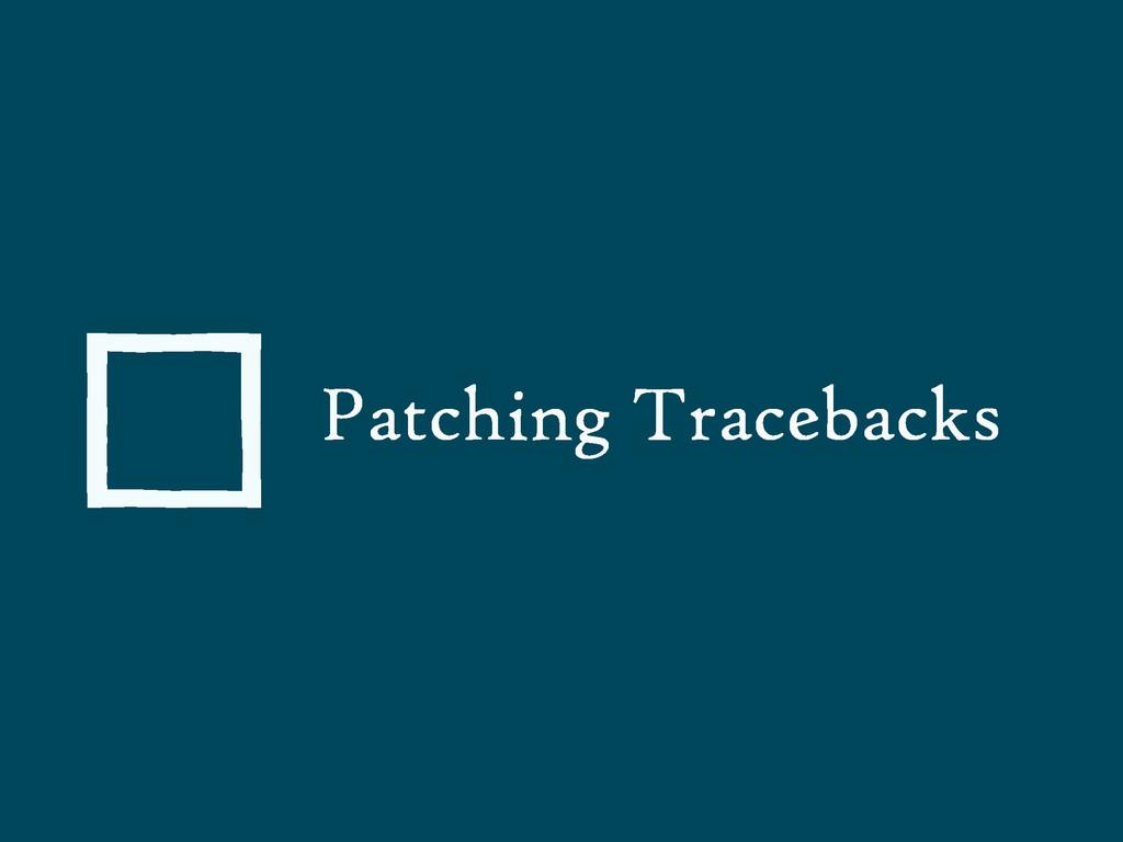 Patching Tracebacks