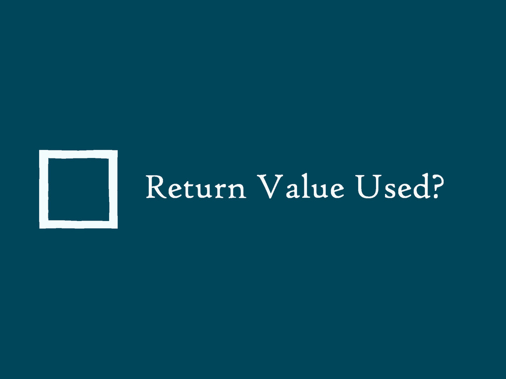 Return Value Used?