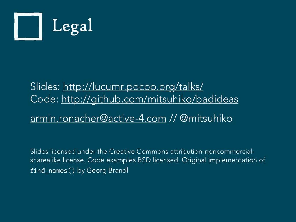Legal Slides: http://lucumr.pocoo.org/talks/ Co...