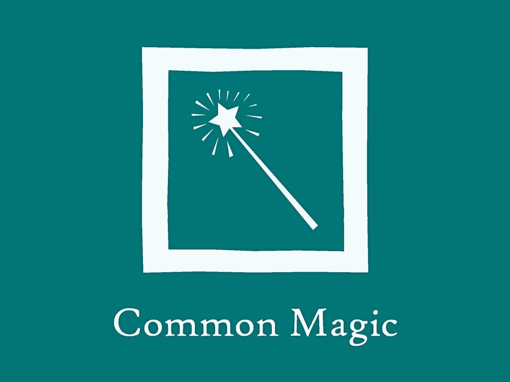 Common Magic