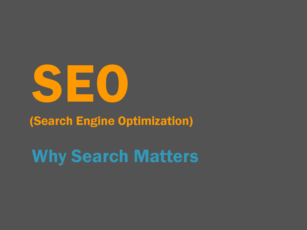 SEO (Search Engine Optimization) Why Search Mat...