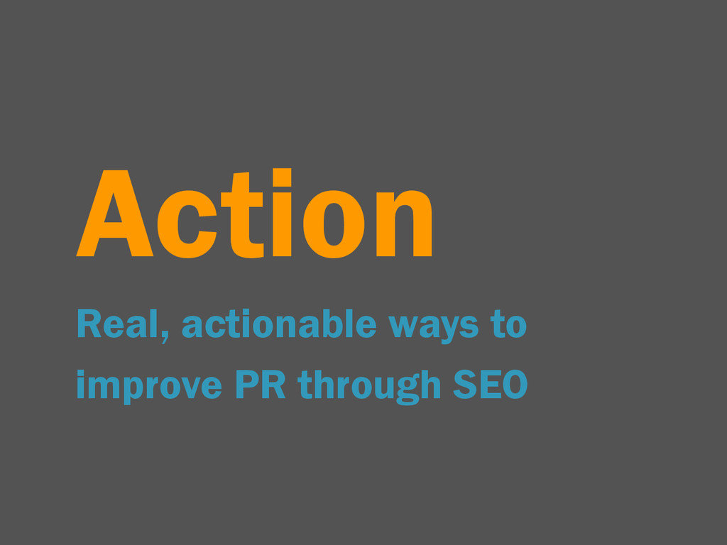 Action Real, actionable ways to improve PR thro...