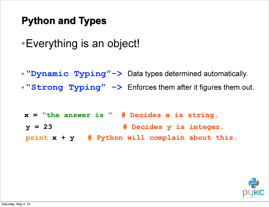 """Python and Types •Everything is an object! •""""Dy..."""
