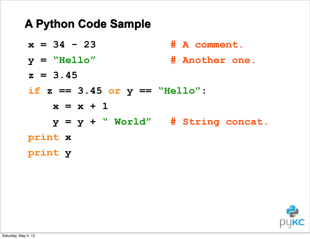 A Python Code Sample x = 34 - 23 # A comment. y...