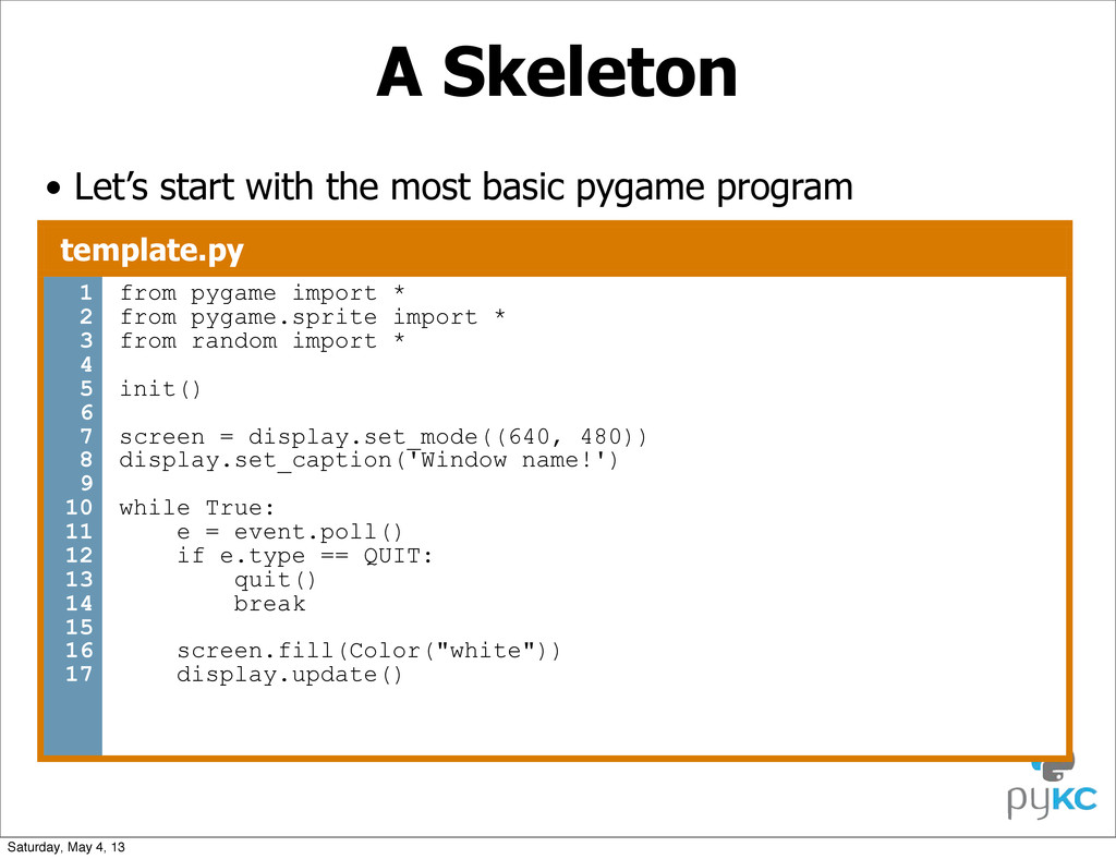 A Skeleton • Let's start with the most basic py...