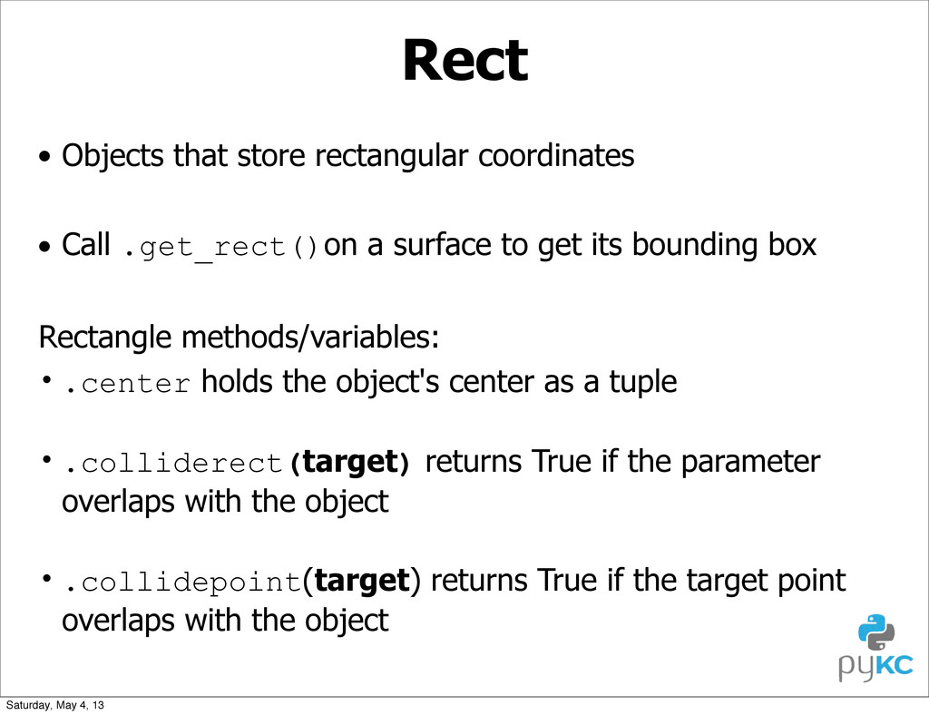 Rect • Objects that store rectangular coordinat...