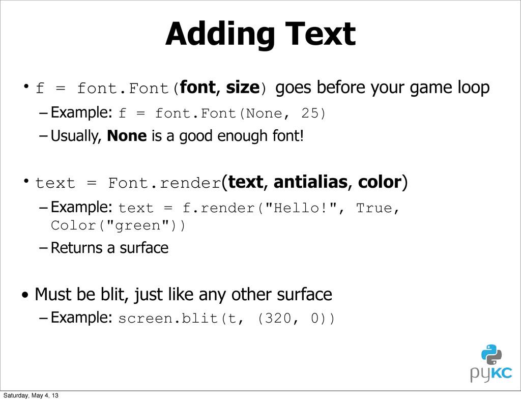 Adding Text • f = font.Font(font, size) goes be...