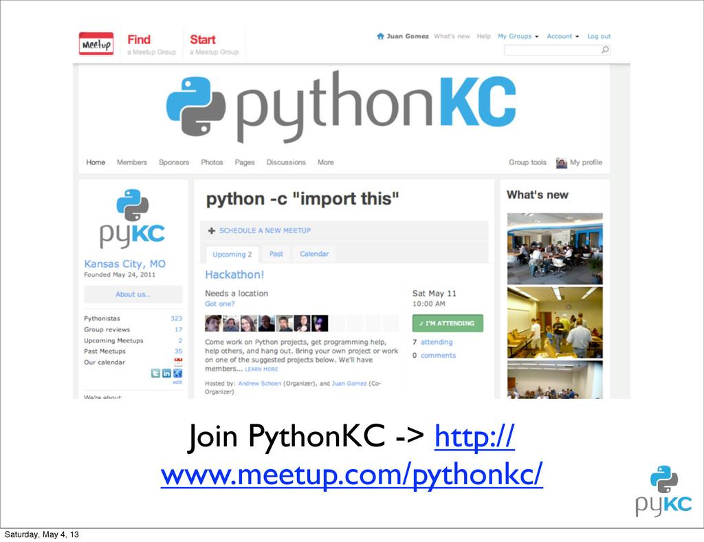 Join PythonKC -> http:// www.meetup.com/pythonk...