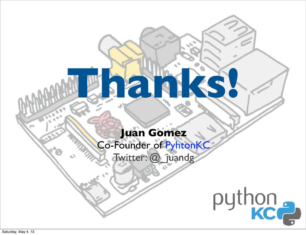 Juan Gomez Co-Founder of PyhtonKC Twitter: @_ju...