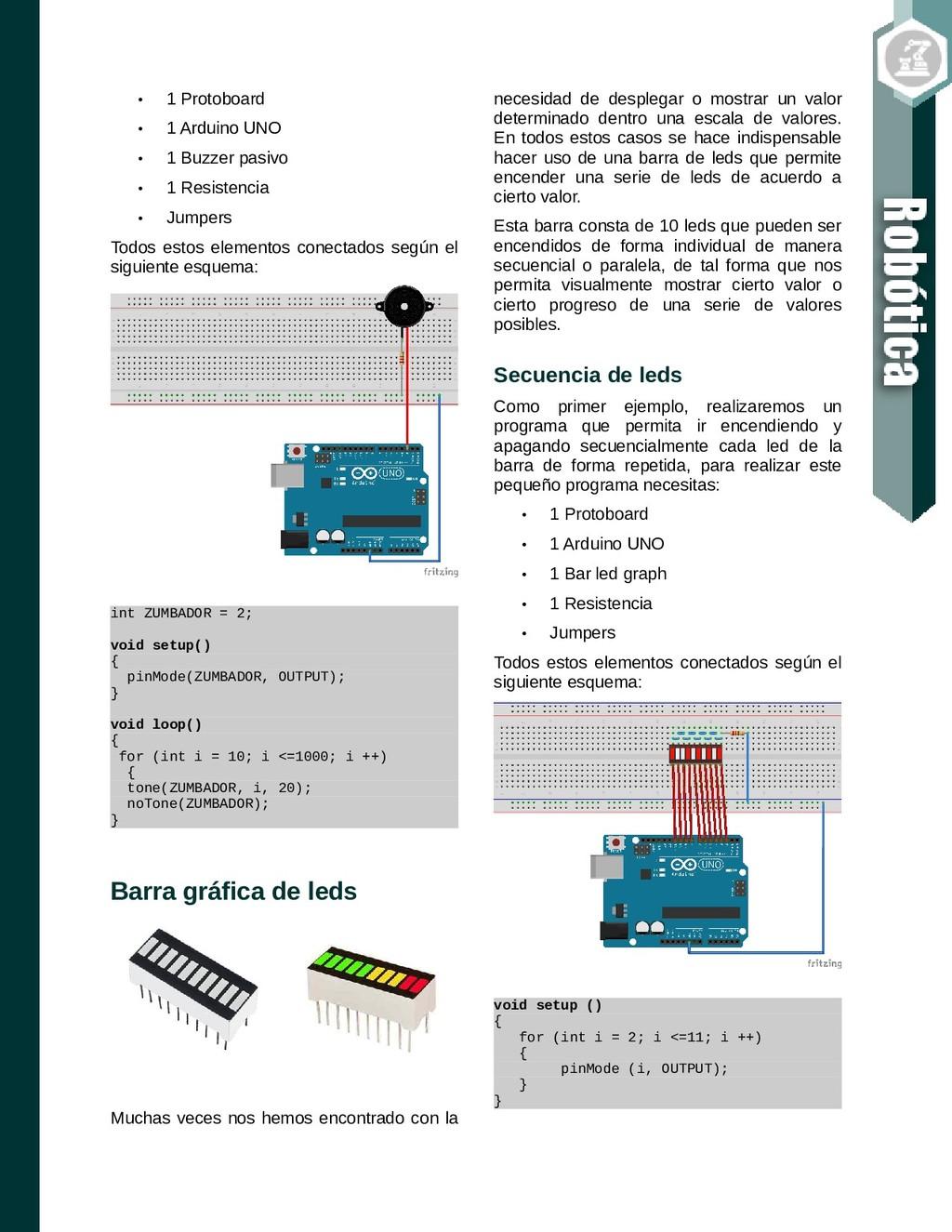 • 1 Protoboard • 1 Arduino UNO • 1 Buzzer pasiv...