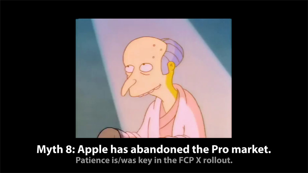 Myth 8: Apple has abandoned the Pro market. Pat...