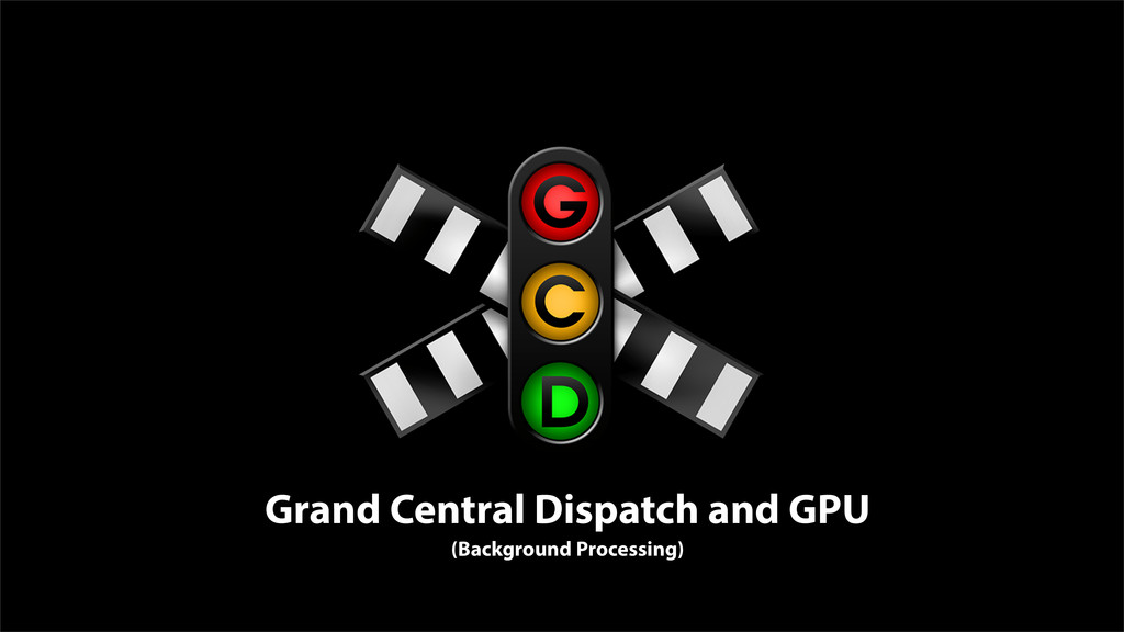 Grand Central Dispatch and GPU (Background Proc...