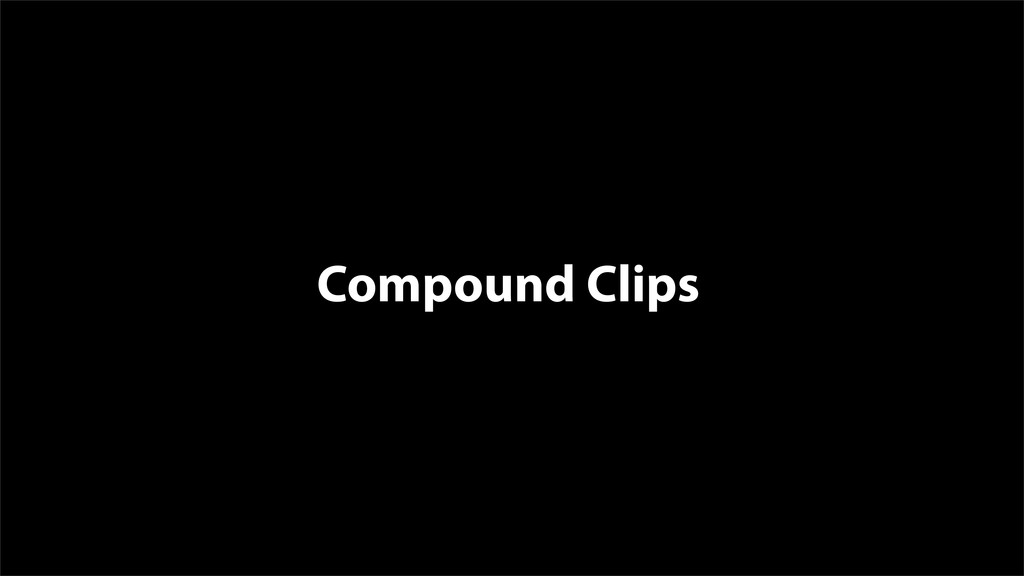 Compound Clips