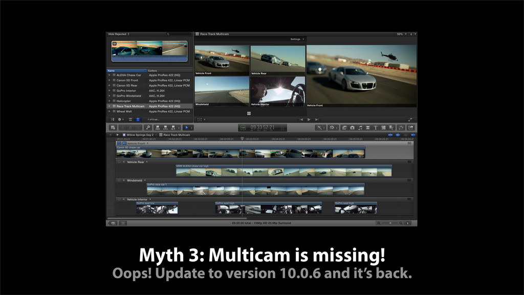 Myth 3: Multicam is missing! Oops! Update to ve...