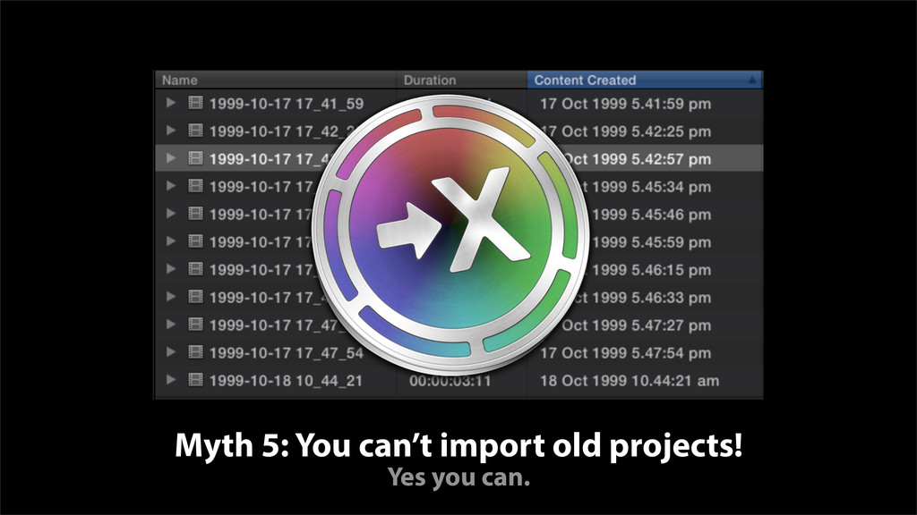 Myth 5: You can't import old projects! Yes you ...