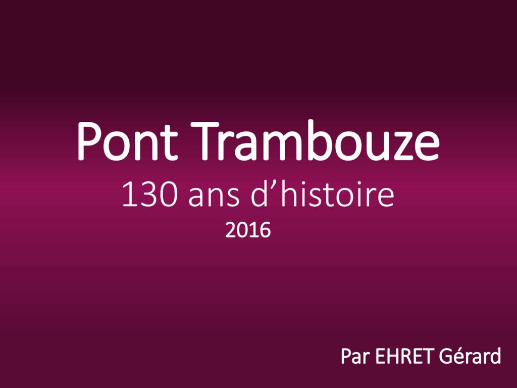Pont Trambouze 130 ans d'histoire Par EHRET Gér...