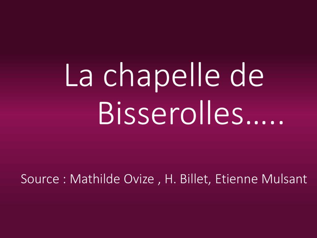 La chapelle de Bisserolles….. Source : Mathilde...