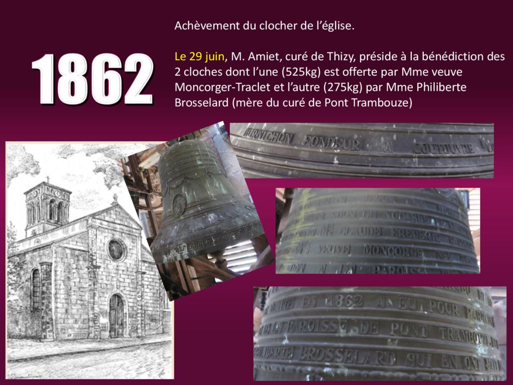 Achèvement du clocher de l'église. Le 29 juin, ...