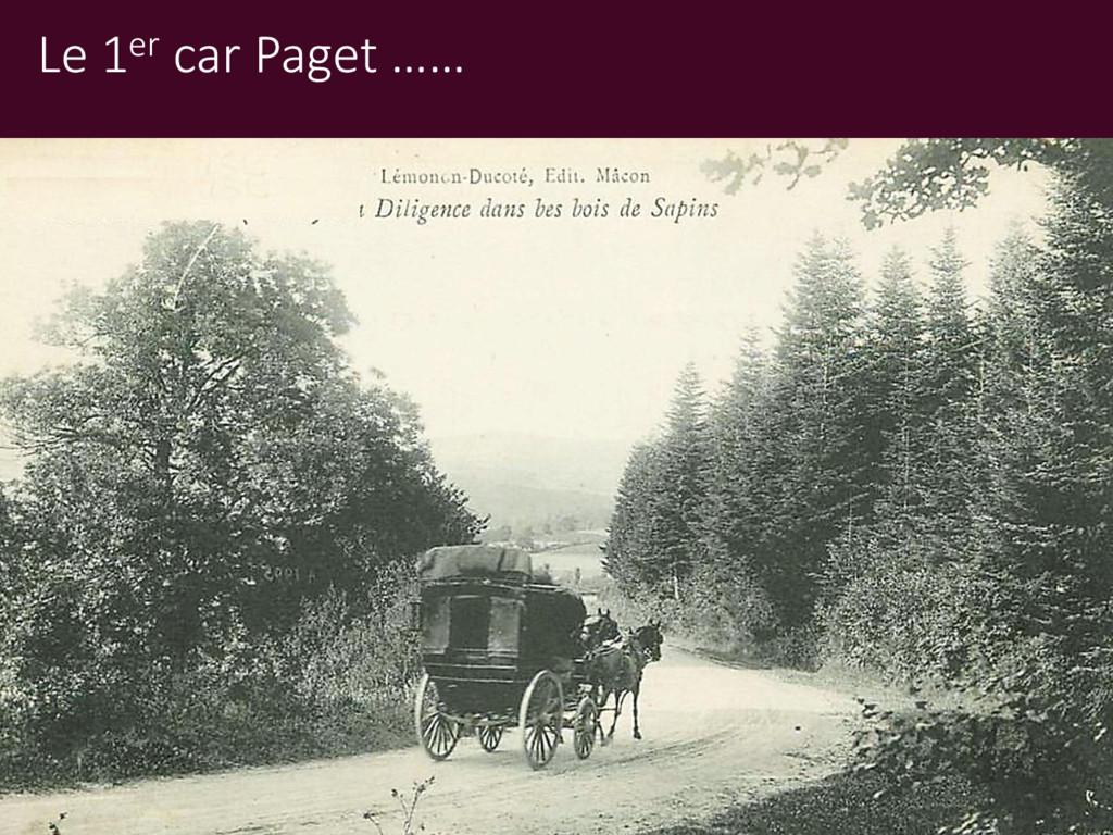 Le 1er car Paget ……
