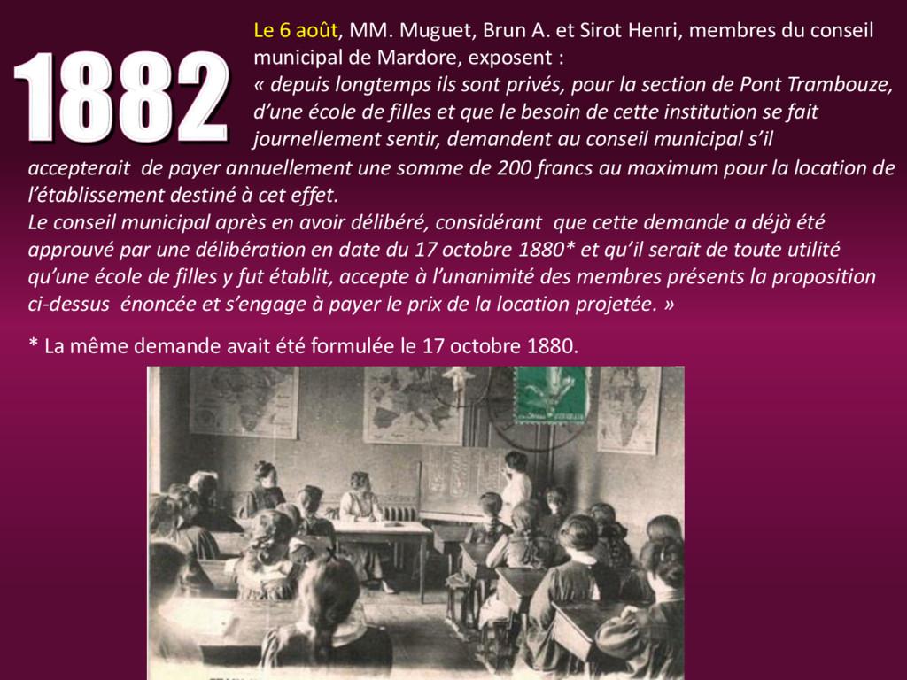 Le 6 août, MM. Muguet, Brun A. et Sirot Henri, ...