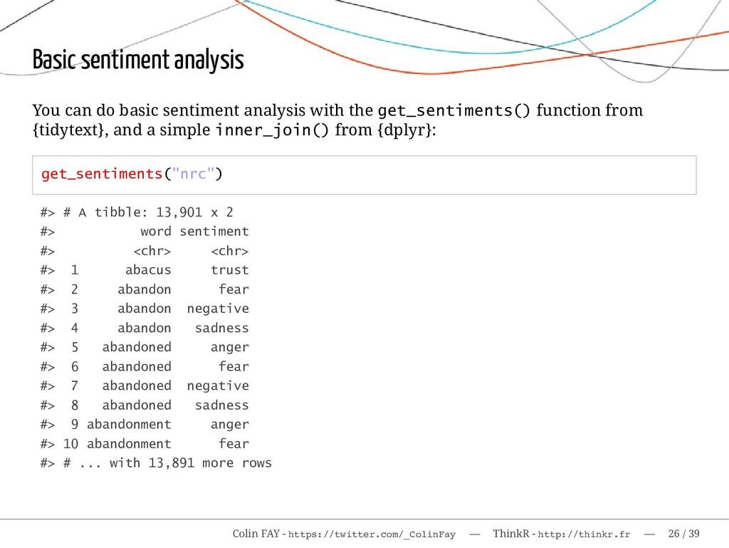 Basic sentiment analysis You can do basic senti...