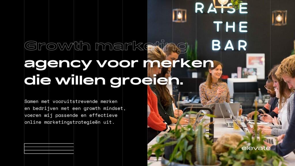 Growth marketing  agency voor merken die willen...
